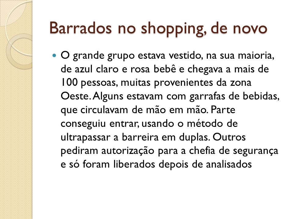 Barrados no shopping, de novo