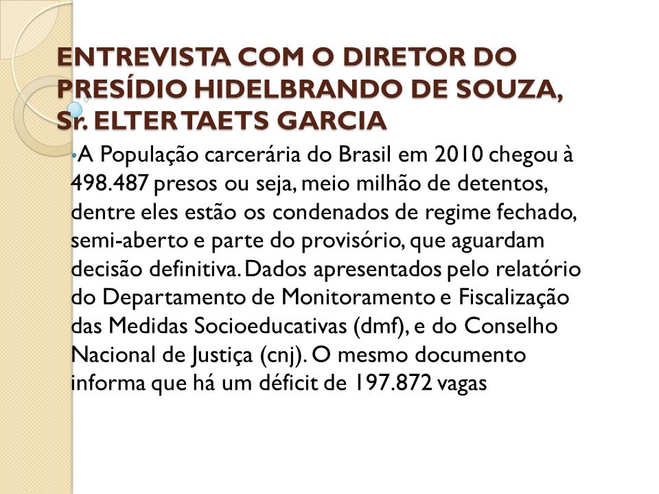 ENTREVISTA COM O DIRETOR DO PRESÍDIO HIDELBRANDO DE SOUZA, Sr