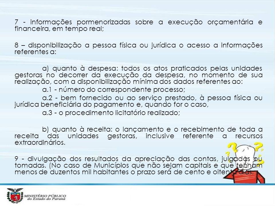 7 - informações pormenorizadas sobre a execução orçamentária e financeira, em tempo real;