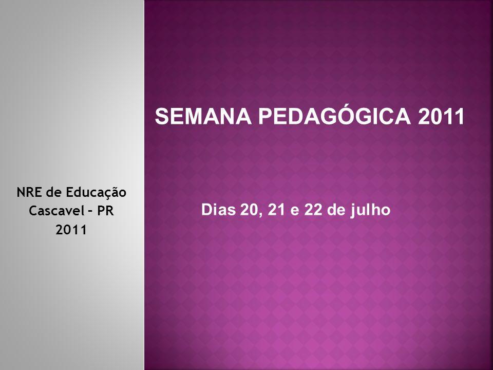 NRE de Educação Cascavel – PR 2011
