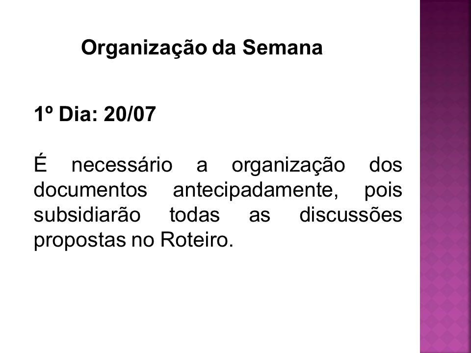 Organização da Semana 1º Dia: 20/07.