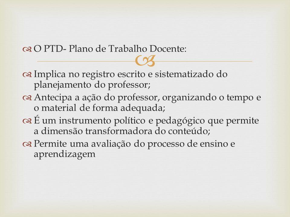 O PTD- Plano de Trabalho Docente: