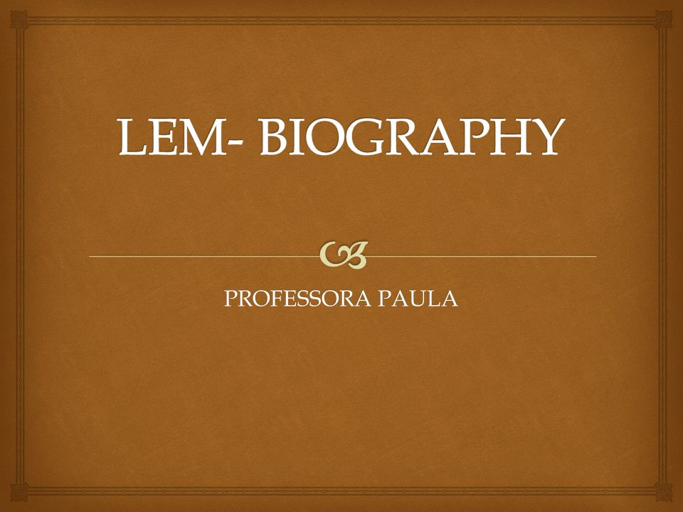 LEM- BIOGRAPHY PROFESSORA PAULA