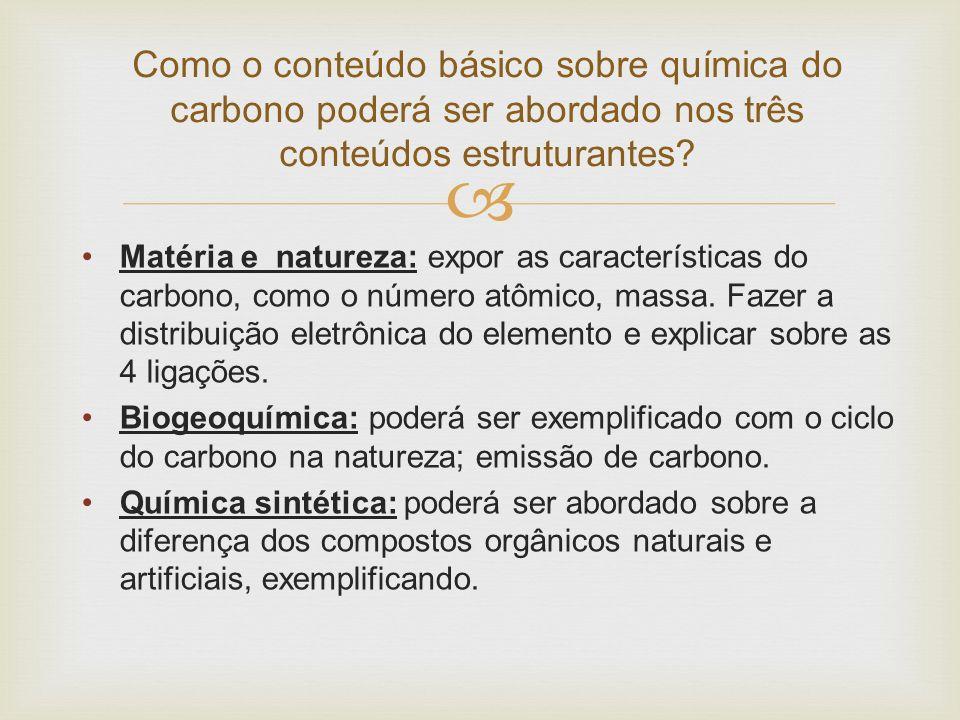 Como o conteúdo básico sobre química do carbono poderá ser abordado nos três conteúdos estruturantes