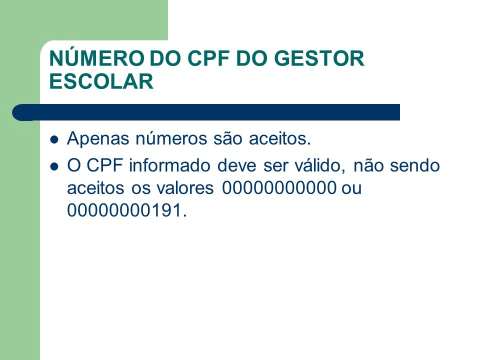 NÚMERO DO CPF DO GESTOR ESCOLAR