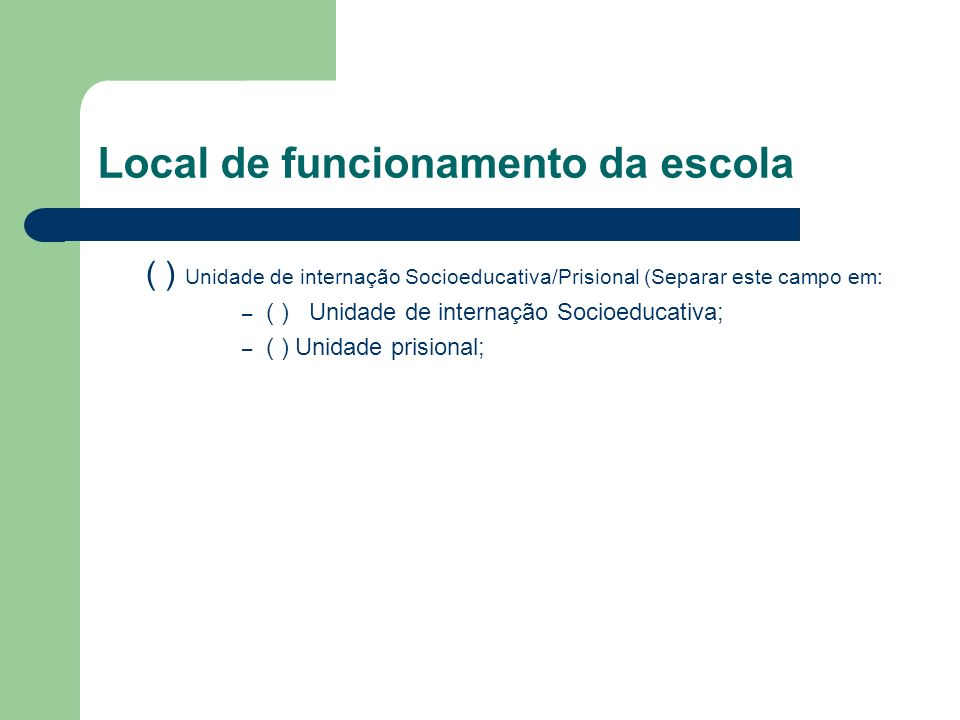 Local de funcionamento da escola