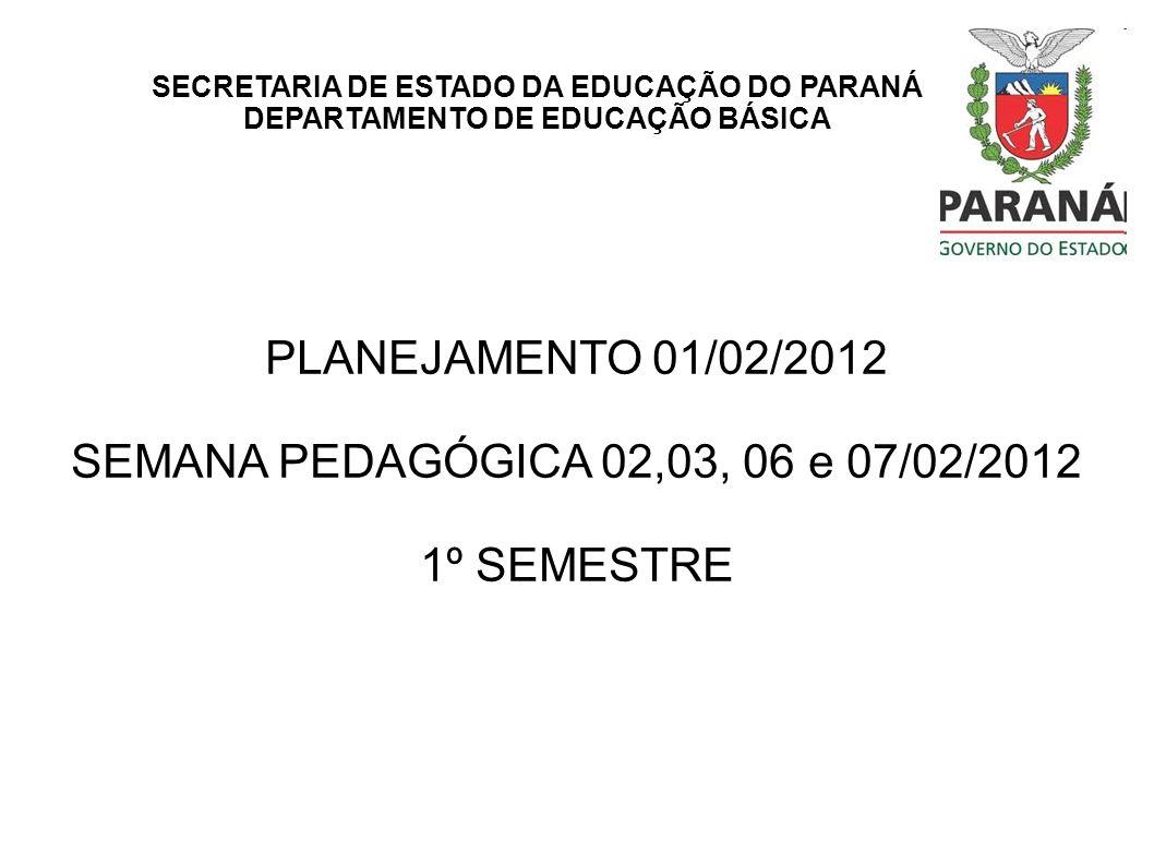 PLANEJAMENTO 01/02/2012 SEMANA PEDAGÓGICA 02,03, 06 e 07/02/2012