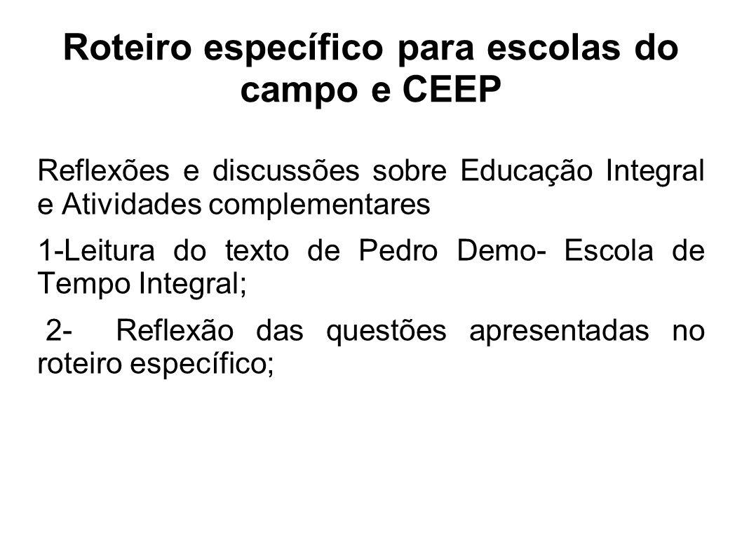Roteiro específico para escolas do campo e CEEP