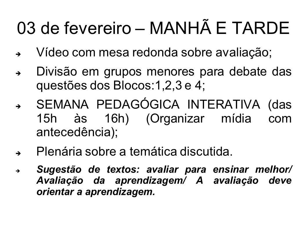 03 de fevereiro – MANHÃ E TARDE