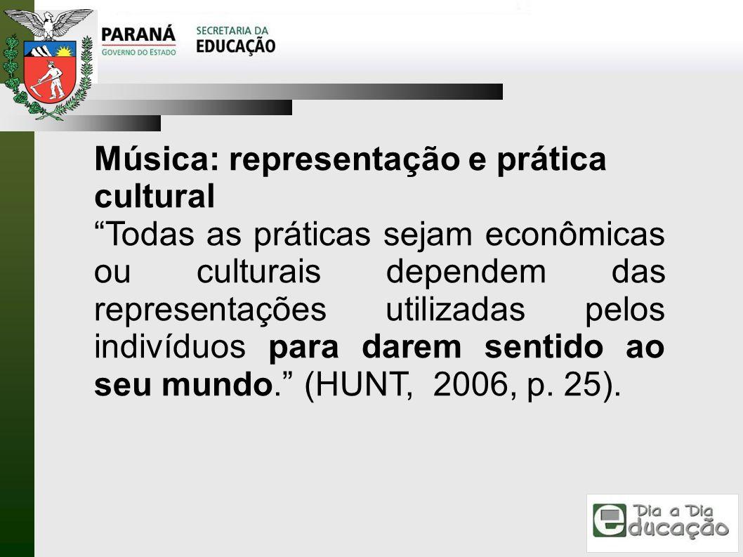 Música: representação e prática cultural