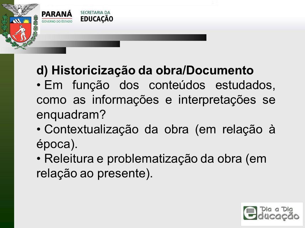 d) Historicização da obra/Documento
