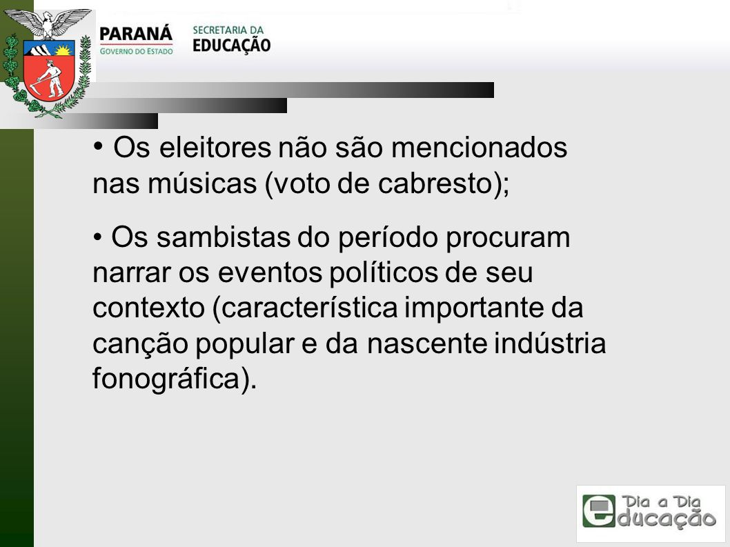 Os eleitores não são mencionados nas músicas (voto de cabresto);