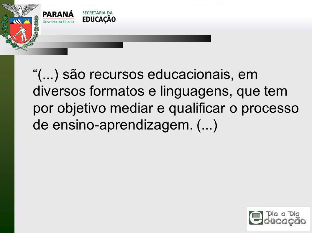 (...) são recursos educacionais, em diversos formatos e linguagens, que tem por objetivo mediar e qualificar o processo de ensino-aprendizagem.