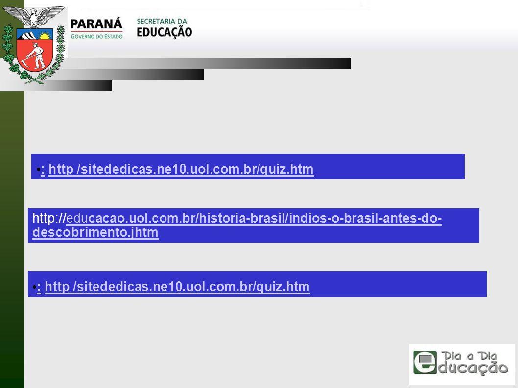 : http /sitededicas.ne10.uol.com.br/quiz.htm