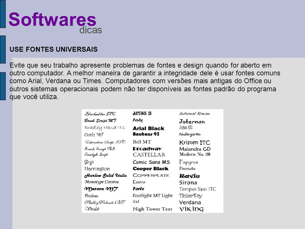 Softwares dicas USE FONTES UNIVERSAIS