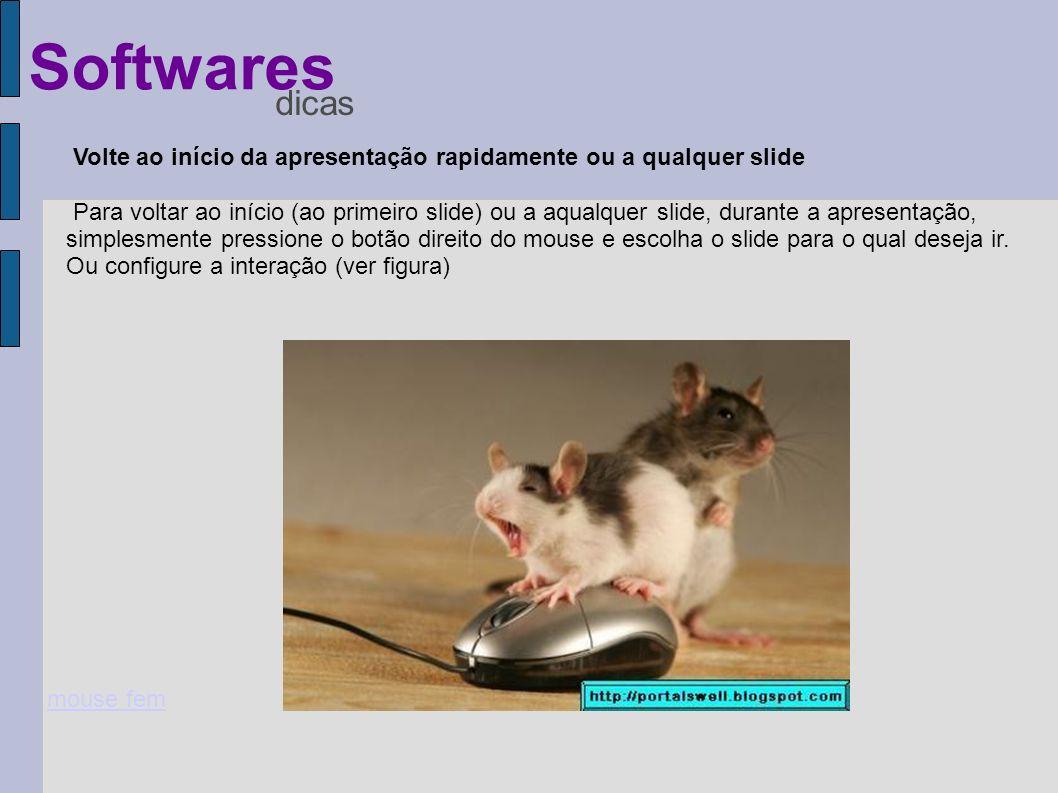 Softwares dicas. Volte ao início da apresentação rapidamente ou a qualquer slide.