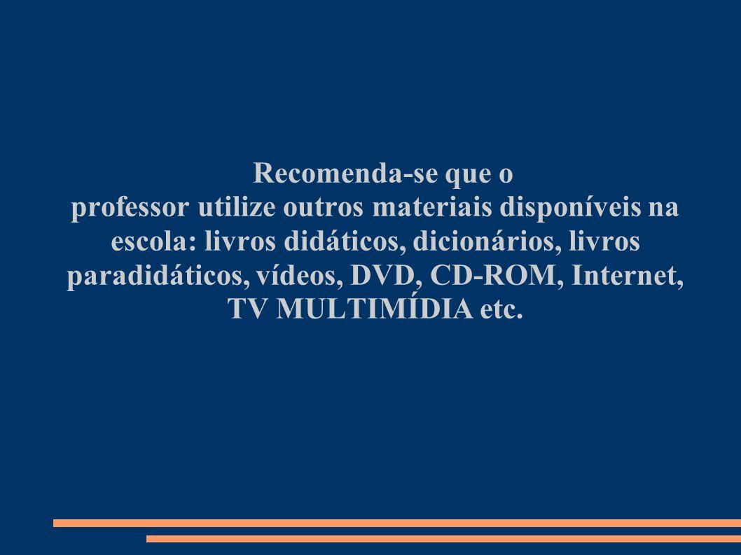 paradidáticos, vídeos, DVD, CD-ROM, Internet, TV MULTIMÍDIA etc.