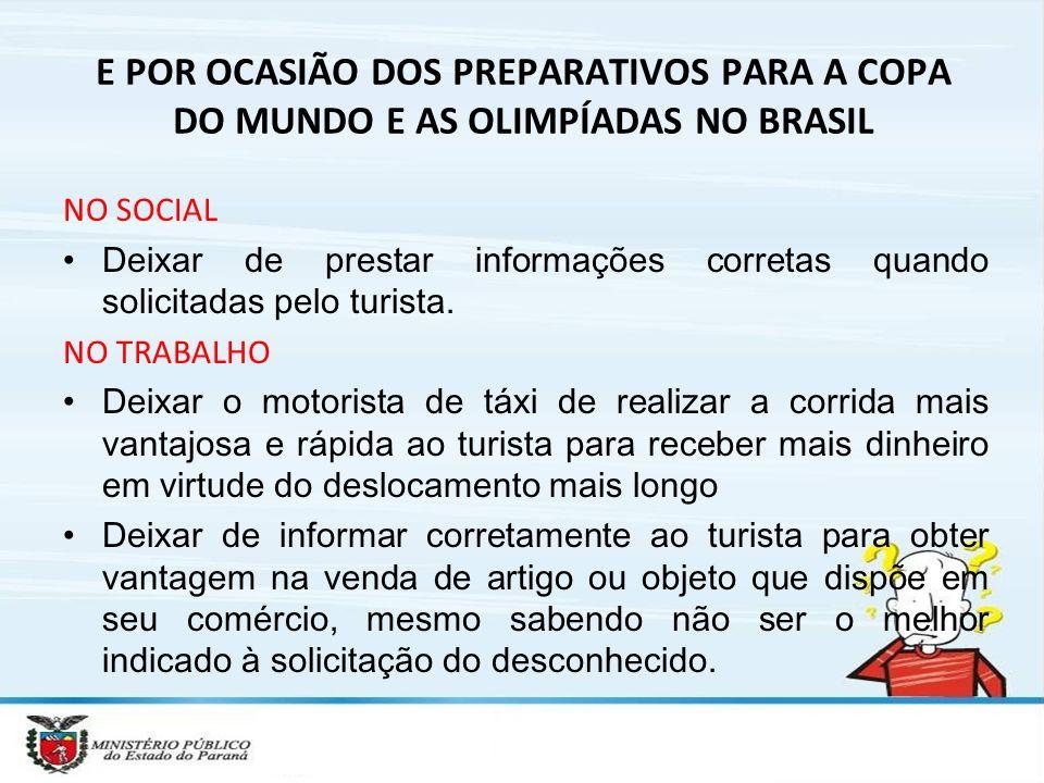 E POR OCASIÃO DOS PREPARATIVOS PARA A COPA DO MUNDO E AS OLIMPÍADAS NO BRASIL