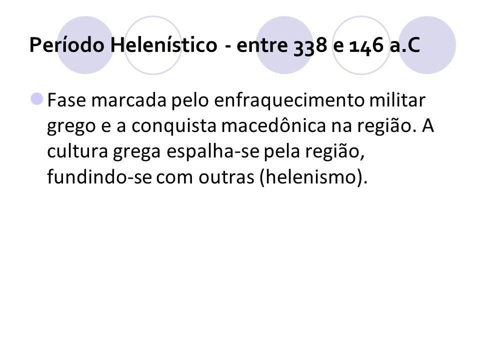 Período Helenístico - entre 338 e 146 a.C