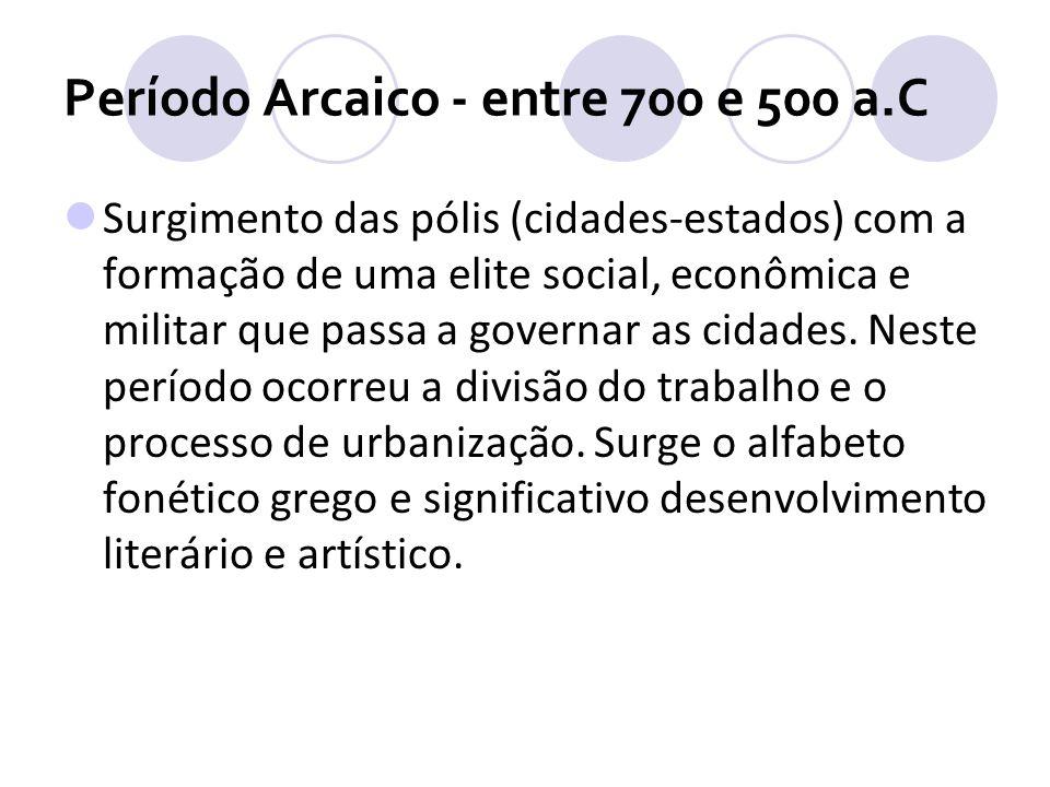 Período Arcaico - entre 700 e 500 a.C