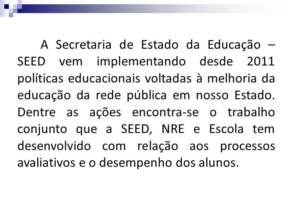 A Secretaria de Estado da Educação – SEED vem implementando desde 2011 políticas educacionais voltadas à melhoria da educação da rede pública em nosso Estado.