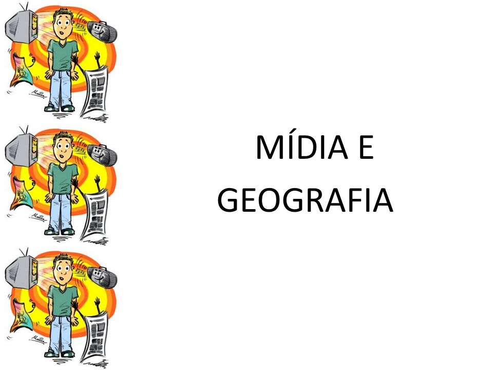 MÍDIA E GEOGRAFIA