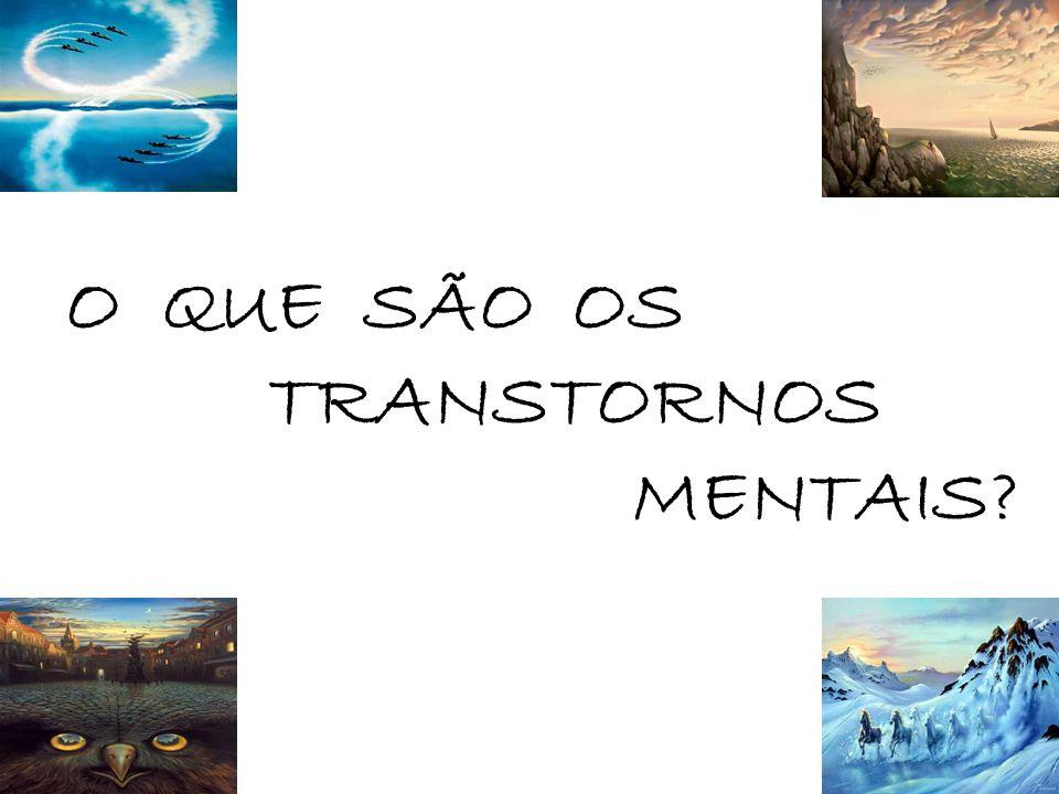 O QUE SÃO OS TRANSTORNOS MENTAIS