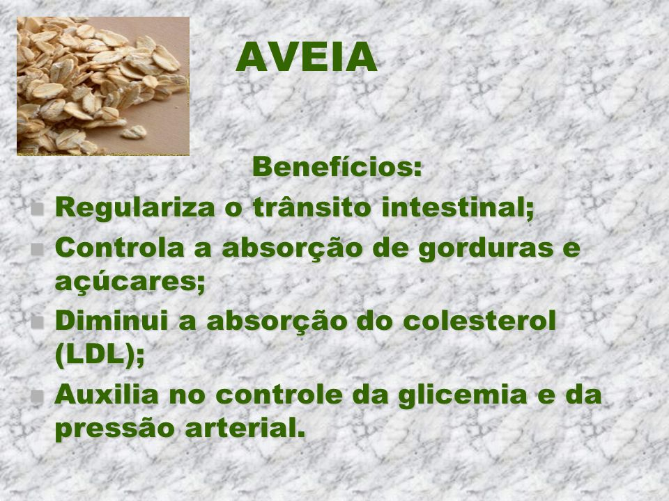 AVEIA Benefícios: Regulariza o trânsito intestinal;