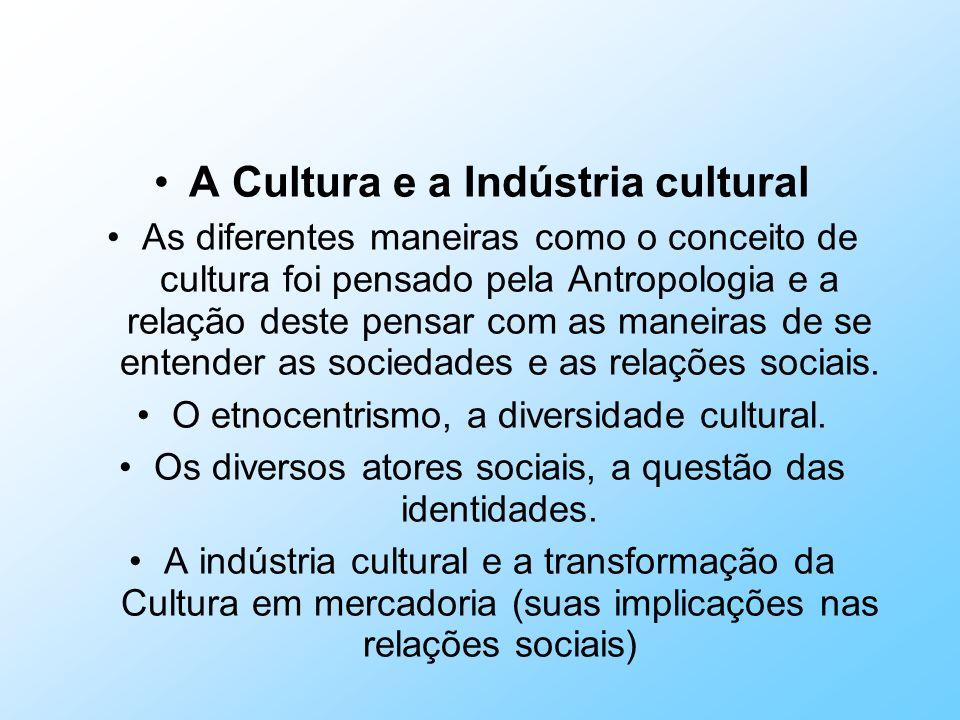 A Cultura e a Indústria cultural
