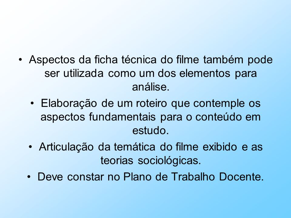 Articulação da temática do filme exibido e as teorias sociológicas.