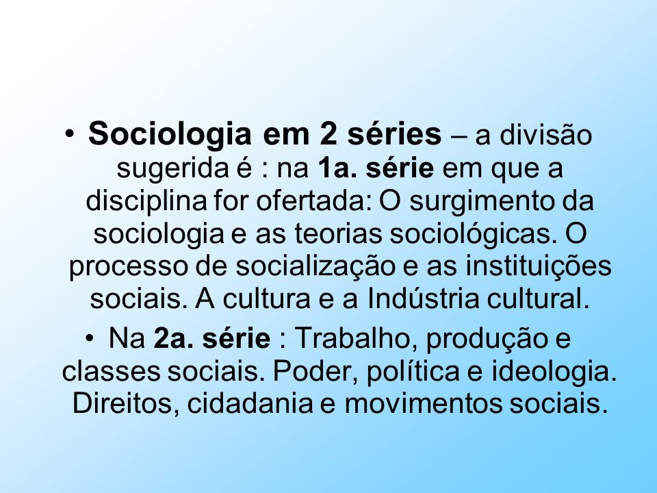 Sociologia em 2 séries – a divisão sugerida é : na 1a