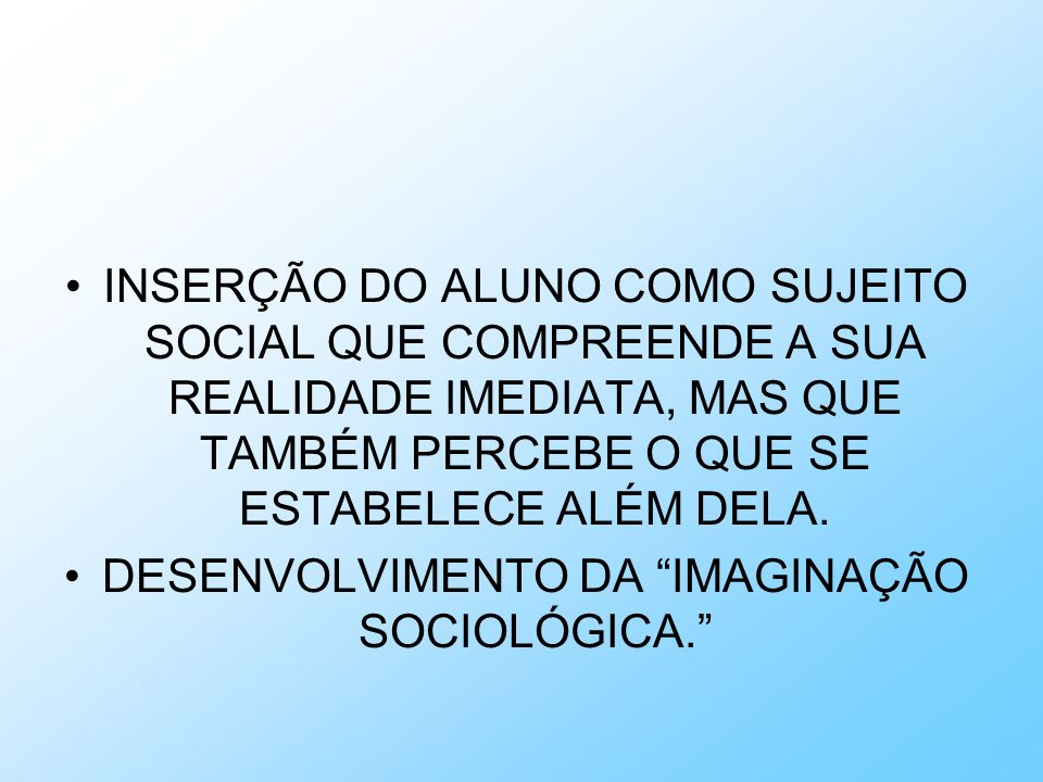 DESENVOLVIMENTO DA IMAGINAÇÃO SOCIOLÓGICA.