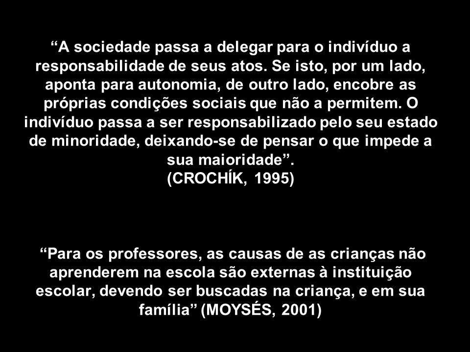 A sociedade passa a delegar para o indivíduo a responsabilidade de seus atos.