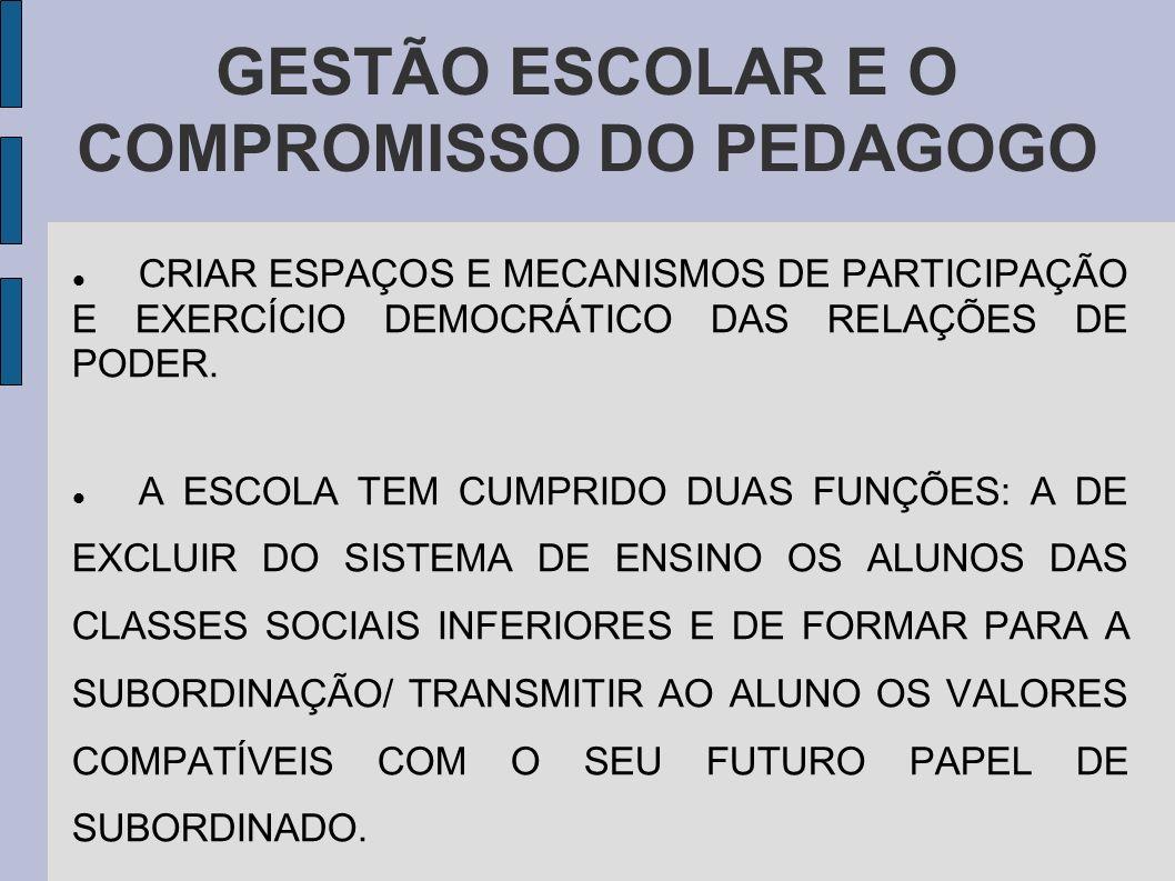 GESTÃO ESCOLAR E O COMPROMISSO DO PEDAGOGO