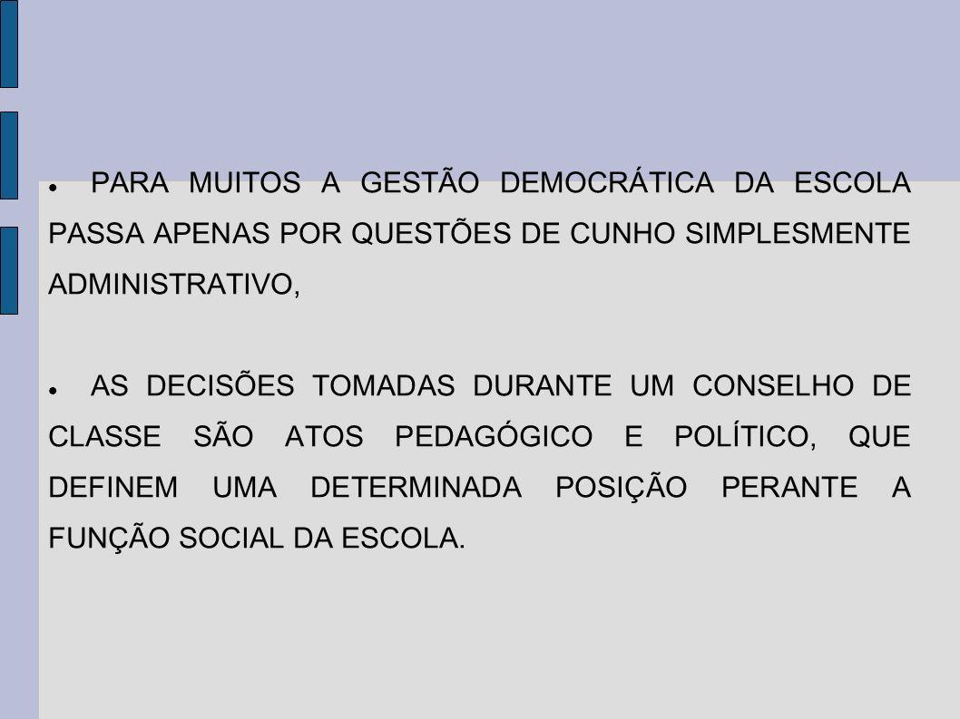 PARA MUITOS A GESTÃO DEMOCRÁTICA DA ESCOLA PASSA APENAS POR QUESTÕES DE CUNHO SIMPLESMENTE ADMINISTRATIVO,