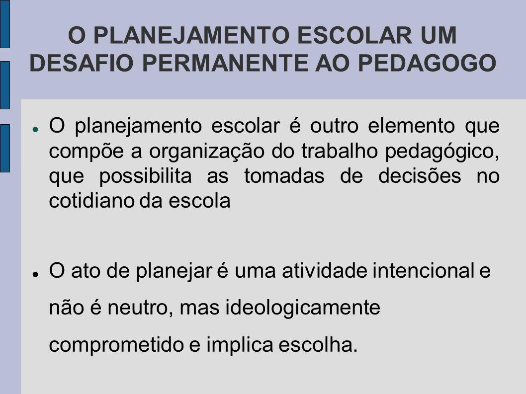 O PLANEJAMENTO ESCOLAR UM DESAFIO PERMANENTE AO PEDAGOGO