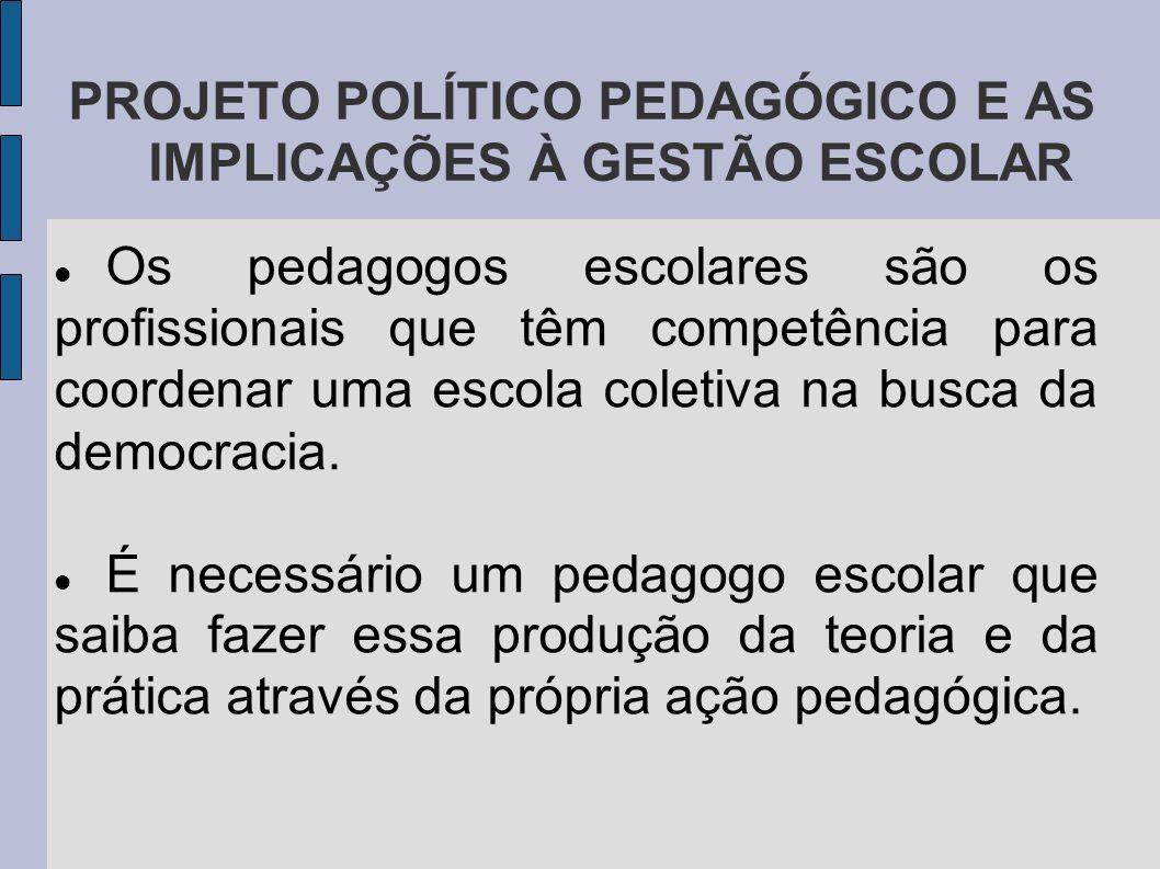 PROJETO POLÍTICO PEDAGÓGICO E AS IMPLICAÇÕES À GESTÃO ESCOLAR