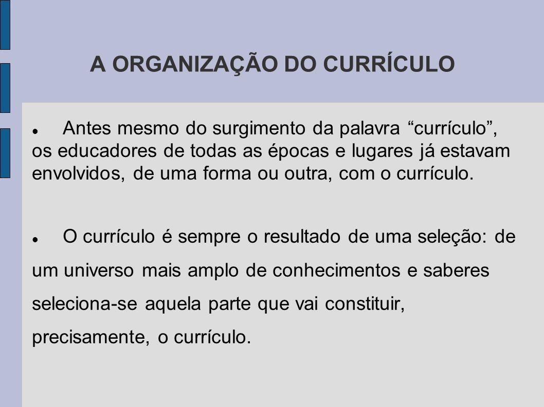 A ORGANIZAÇÃO DO CURRÍCULO