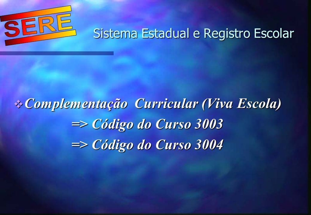 Sistema Estadual e Registro Escolar