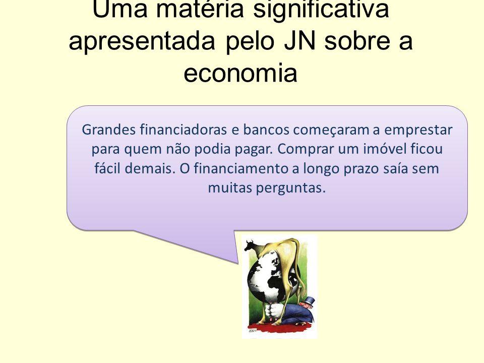 Uma matéria significativa apresentada pelo JN sobre a economia
