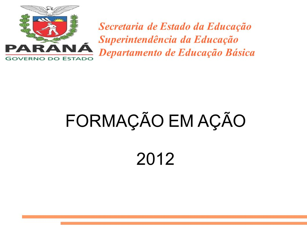 Secretaria de Estado da Educação Superintendência da Educação Departamento de Educação Básica