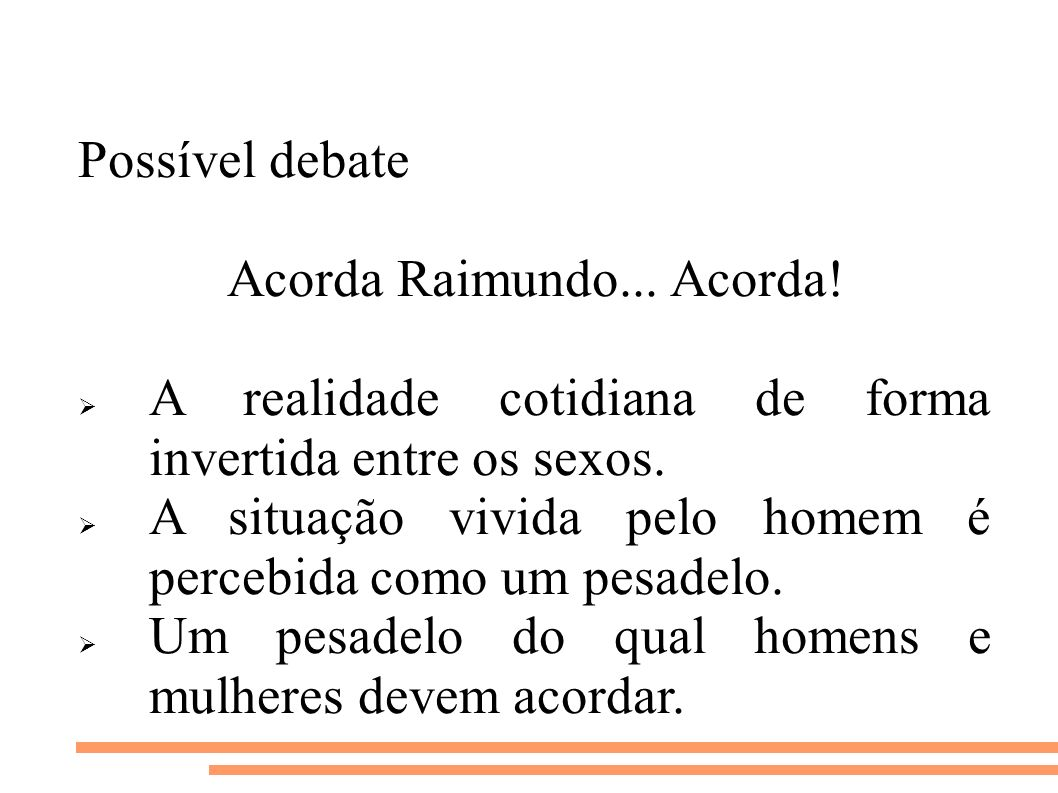 Acorda Raimundo... Acorda!