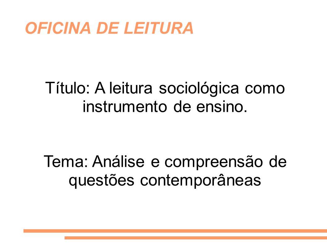 Título: A leitura sociológica como instrumento de ensino.