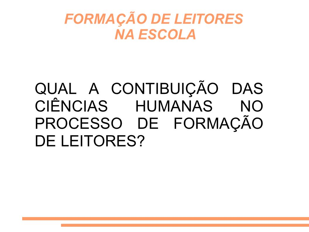 FORMAÇÃO DE LEITORES NA ESCOLA