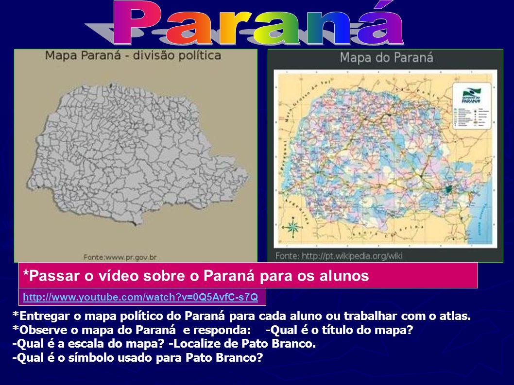 Paraná . *Passar o vídeo sobre o Paraná para os alunos