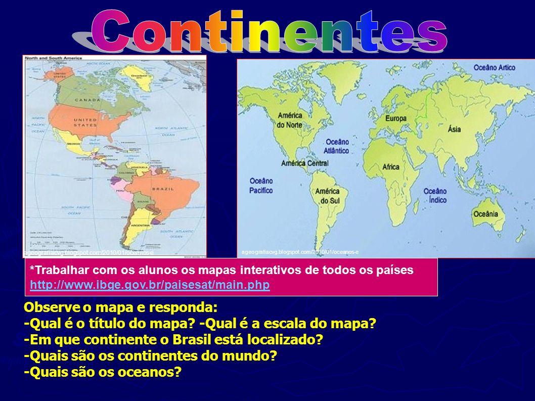 Continentes . Observe o mapa e responda: