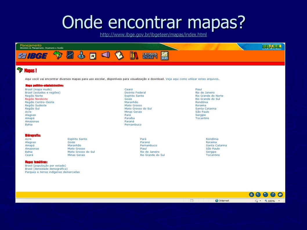 Onde encontrar mapas http://www.ibge.gov.br/ibgeteen/mapas/index.html