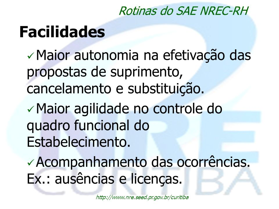 Rotinas do SAE NREC-RH Facilidades. Maior autonomia na efetivação das propostas de suprimento, cancelamento e substituição.