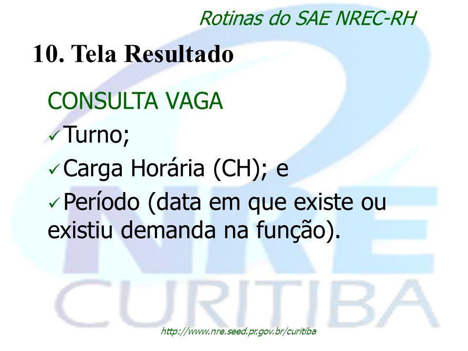 10. Tela Resultado CONSULTA VAGA Turno; Carga Horária (CH); e