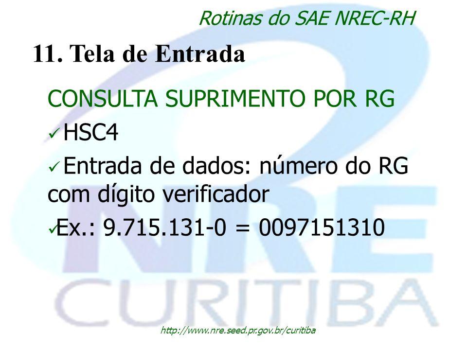 11. Tela de Entrada CONSULTA SUPRIMENTO POR RG HSC4